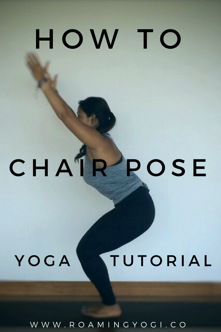 Utkatasana: Chair Pose Tutorial. Learn the steps to get into thie foundational yoga pose.