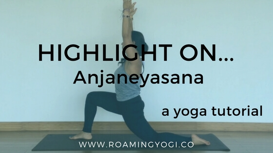 Anjaneyasana Tutorial