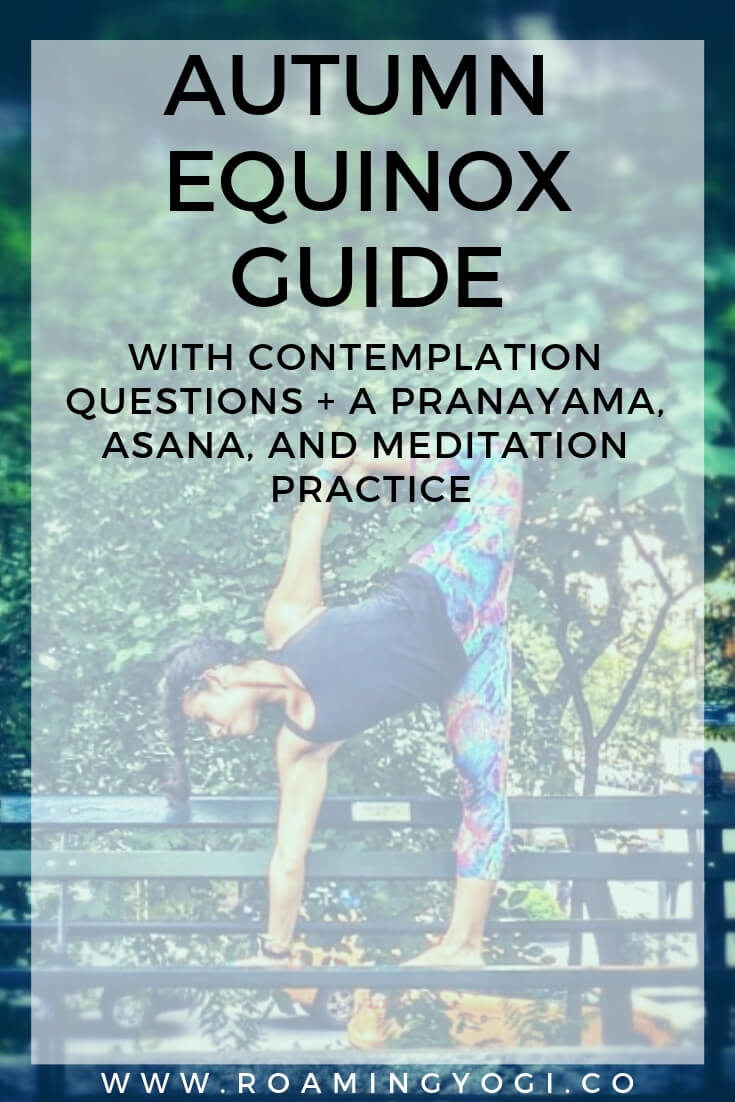 Learn about the autumn equinox and celebrate this time of year with fall equinox contemplation questions, and a pranayama, asana, and meditation practice!