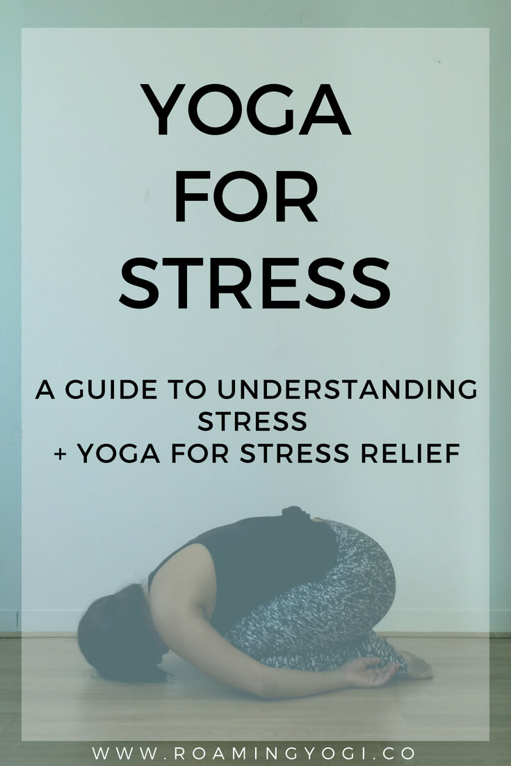 Yoga for Stress Relief: A Guide to Understanding Stress + Yoga Tools for Stress Relief