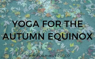 The Fall Equinox: A Guide & Yoga Practice