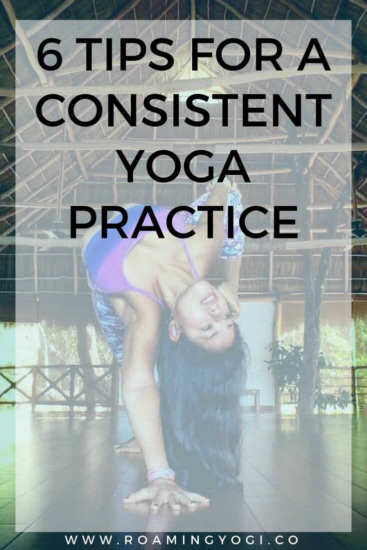 6 Tips for Consistency in Your Yoga Practice. Read on for six actionable steps you can take to be more consistent with your yoga practice.
