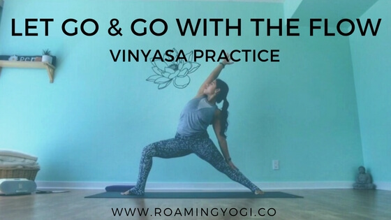 Letting Go & Going With the Flow Vinyasa Practice