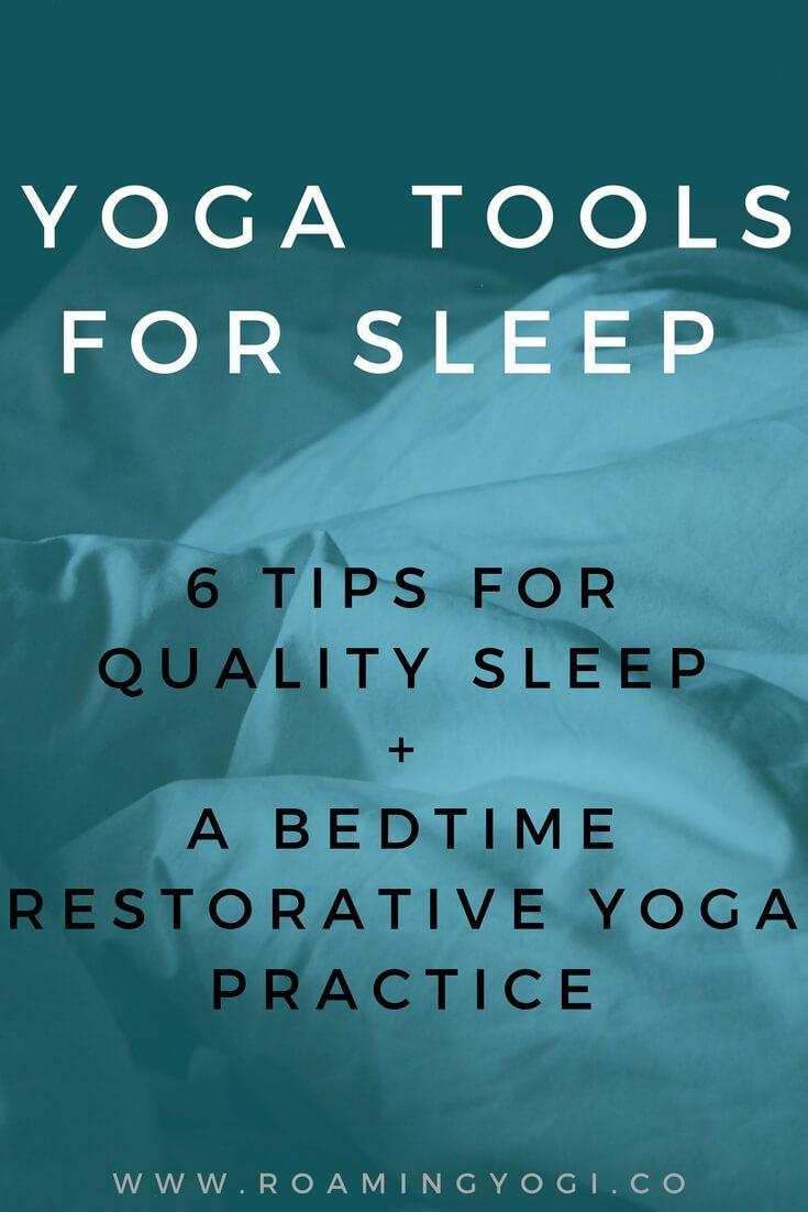 Bedtime Yoga: 6 Tips for Quality Sleep + A Restorative Bedtime Yoga Practice