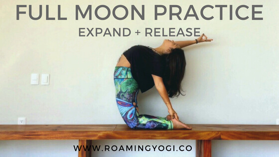 Full Moon Practice: Expand + Release