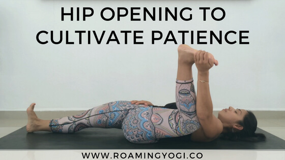 Hip Stretches for Patience: Slow Flow Practice