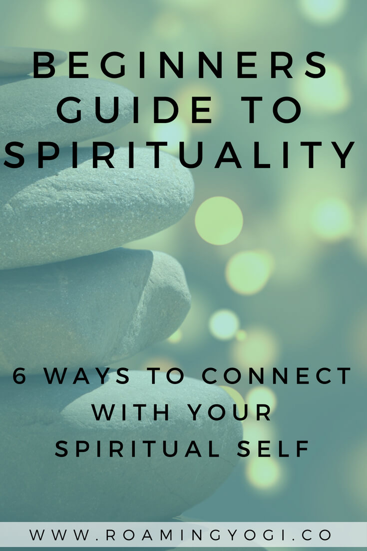 Beginners Guide to Spirituality: 6 Ways to Connect With Your Spiritual Self. If you've ever wondered about spirituality and what it means to be a spiritual person, read on for six tips to connect with that side of you!