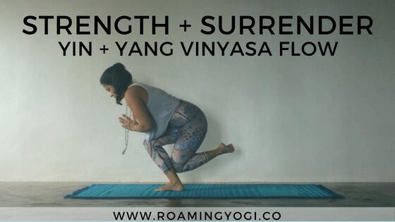 Strength + Surrender: Yin + Yang Practice