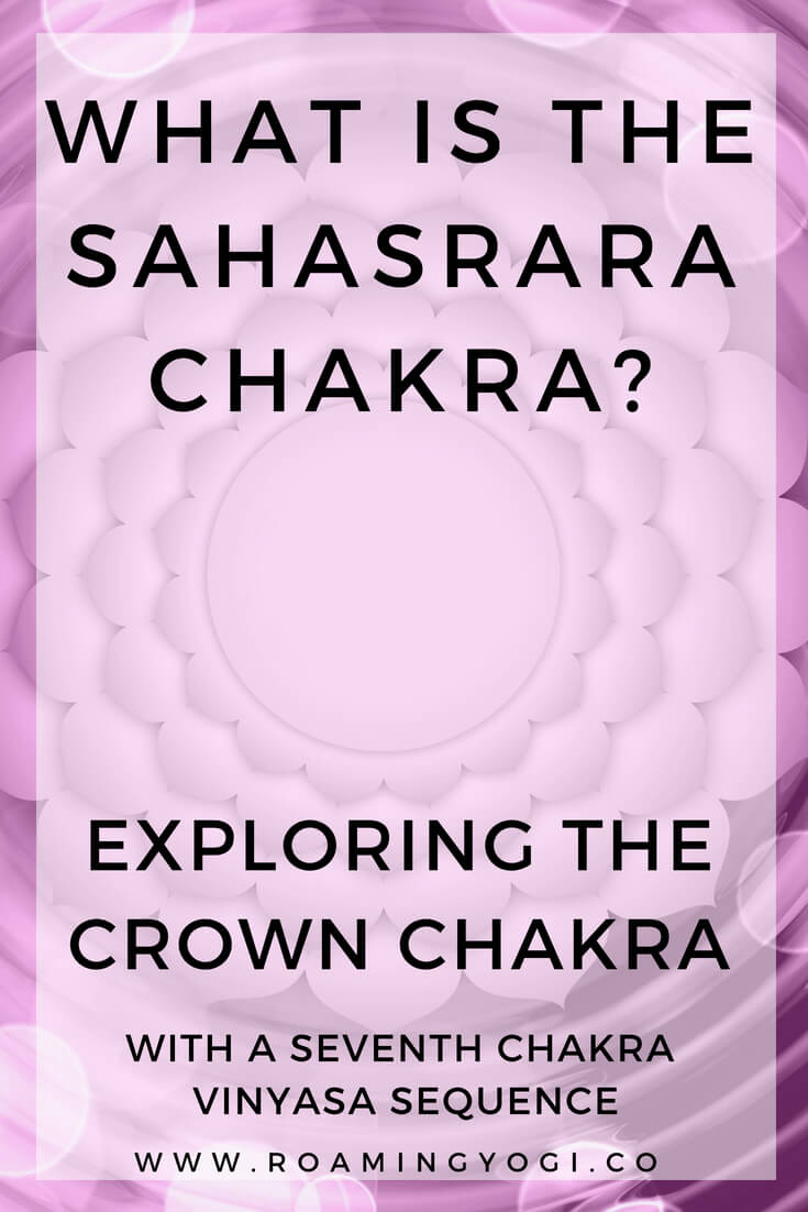 The Crown Chakra, or sahasrara chakra is the seventh chakra in the chakra system. Explore it's properties and practice a crown chakra vinyasa flow!