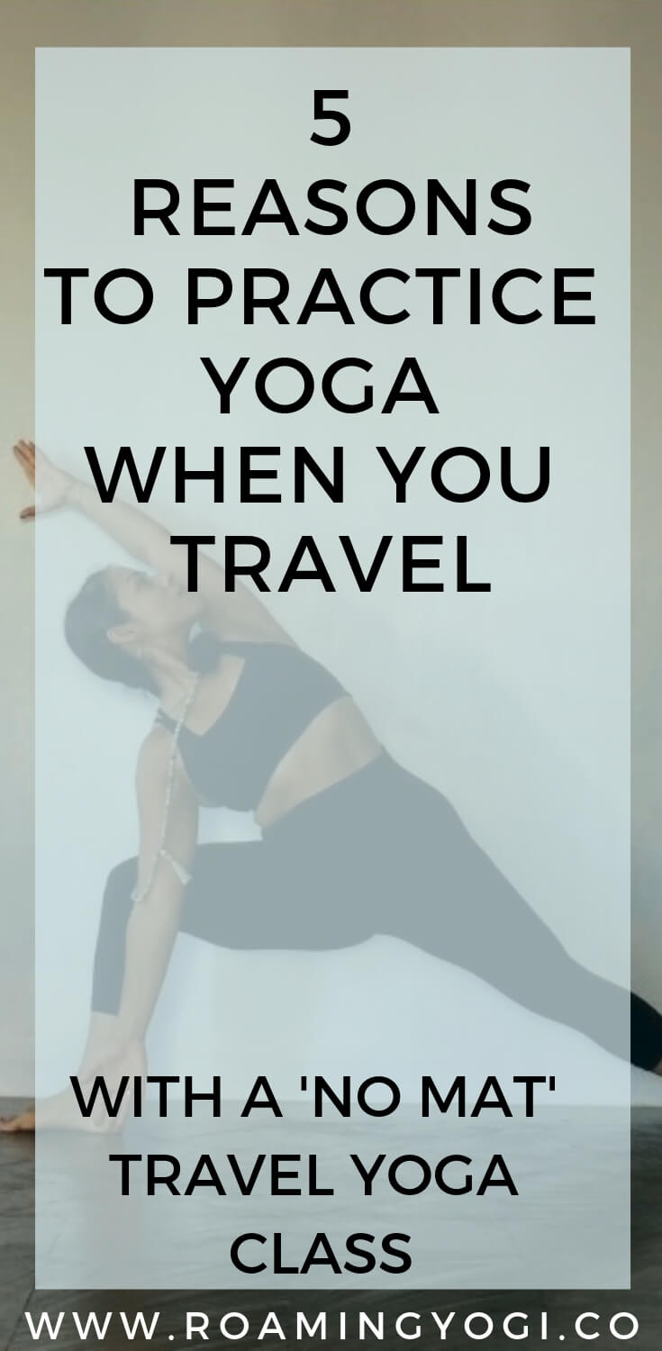 Our yoga practice is often the first thing to go when we travel, but it's the best thing we can do while traveling! Check out these 5 reasons to keep up your yoga practice while traveling, and practice a hands free yoga class that requires no mat! The perfect travel yoga practice! #yoga #yogavideo #travel #travelyoga #nomatyoga #handsfreeyoga