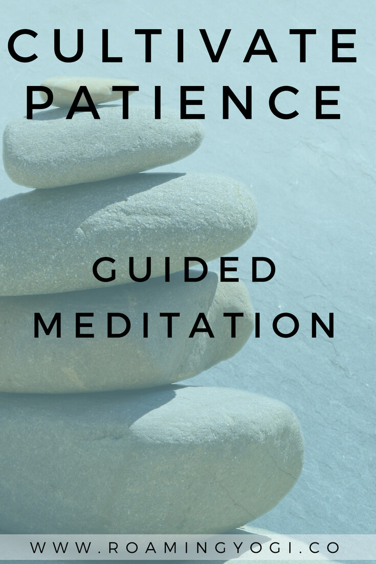 Balanced Meditation Stones with text overlay: Cultivate Patience Guided Meditation
