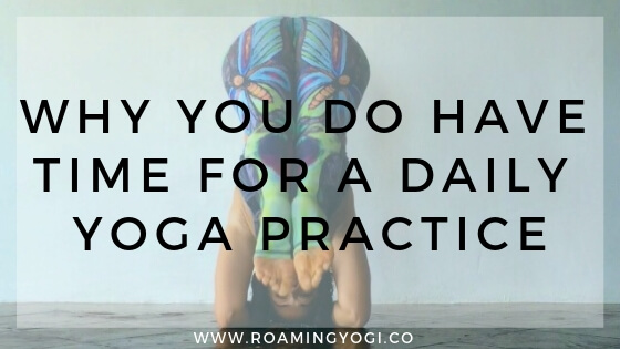 Why You Do Have Time for Daily Yoga