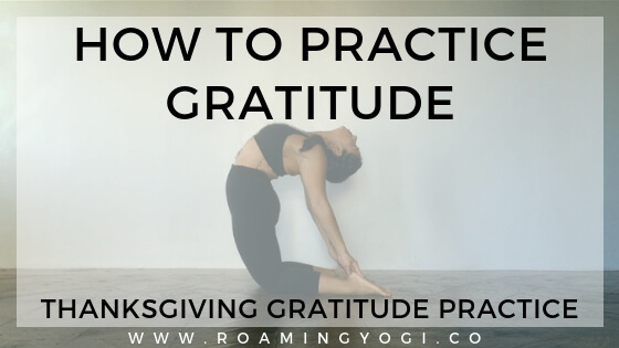 How To Practice Gratitude: Thanksgiving Gratitude Practice