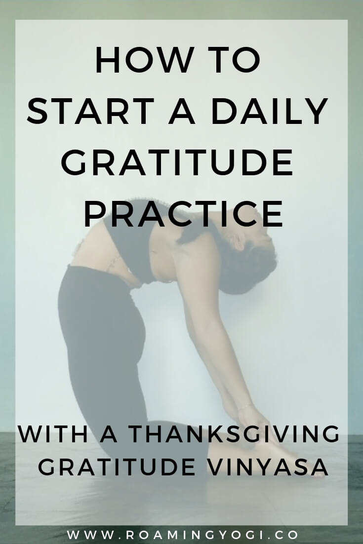 Camel pose image with text overlay: How to start a daily gratitude practice. With a Thanksgiving gratitude vinyasa.