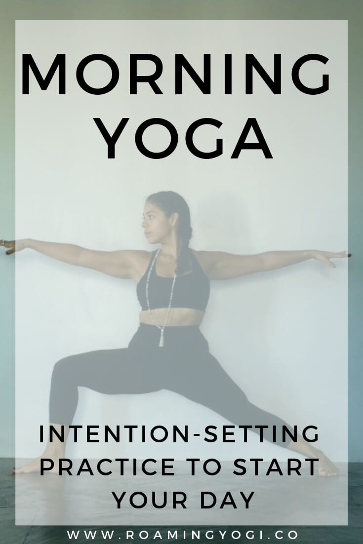 Image of warrior 2 yoga pose with text overlay: Morning Yoga - Intention-Setting Practice to Start Your Day