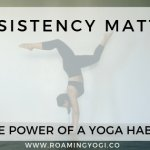Consistency Matters: The Power of a Yoga Habit.