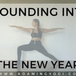 Warrior 2 yoga pose image with text overlay: Grounding Into the New Year