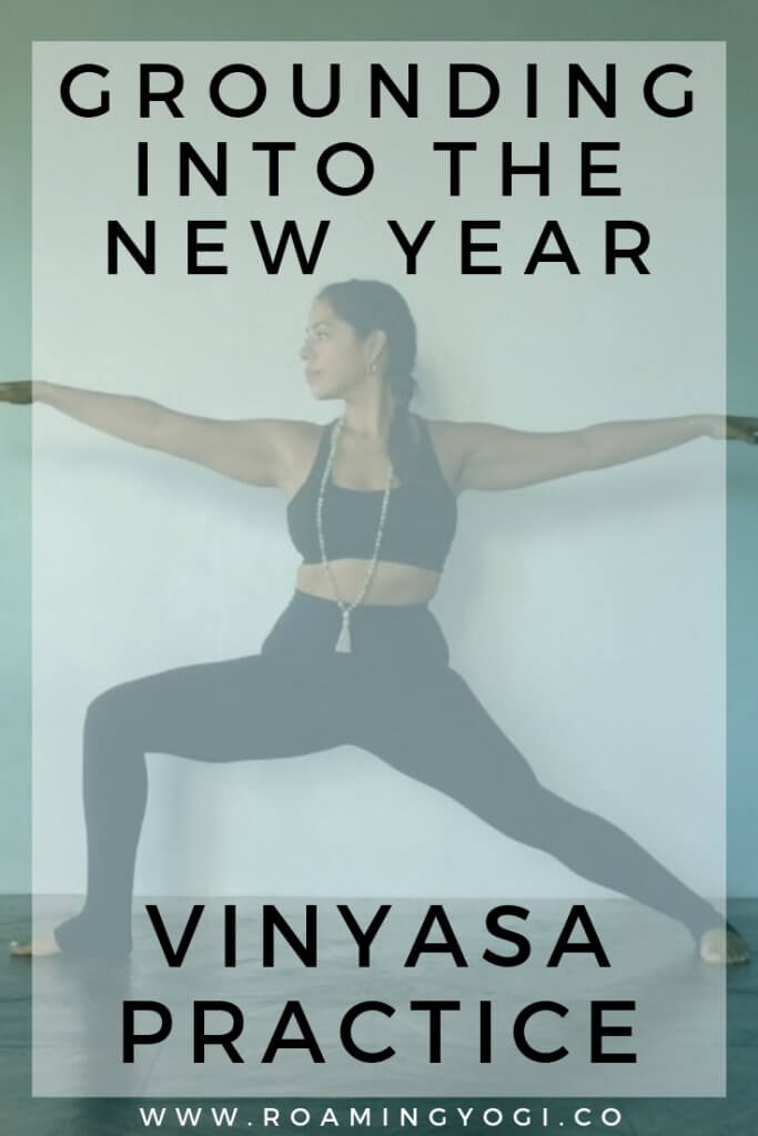 Image of Warrior 2 yoga pose with text overlay: Grounding Into the New Year Vinyasa Practice