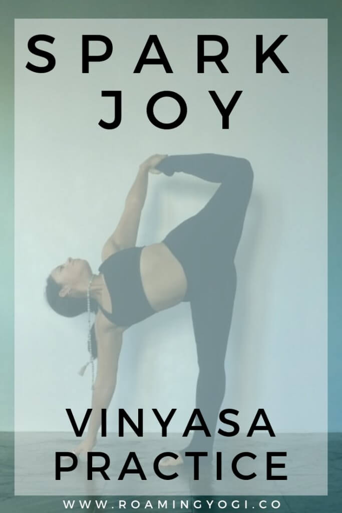 Yoga pose image - half moon pose - with text overlay. Spark Joy Vinyasa Practice. www.roamingyogi.co