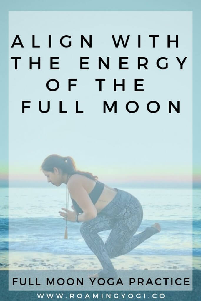Image of a young woman in a standing yoga pose in front of the ocean and sunrise with text overlay: Align With the Energy of The Full Moon. Full Moon Yoga Practice. www.roamingyogi.co