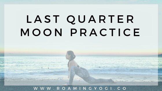 Gentle Yoga for the Last Quarter Moon