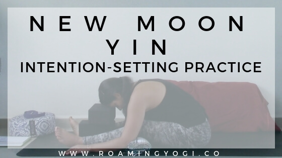 Image of restorative forward fold with text overlay: New Moon Yin: Intention-Setting Practice. www.roamingyogi.co