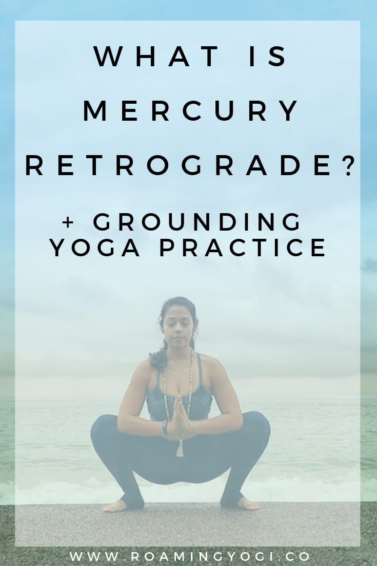 Image of a young woman in the yoga position malasana - squat, with her palms touching at the center of the chest, with text overlay: What is Mercury Retrograde? + Grounding Yoga Practice. www.roamingyogi.co