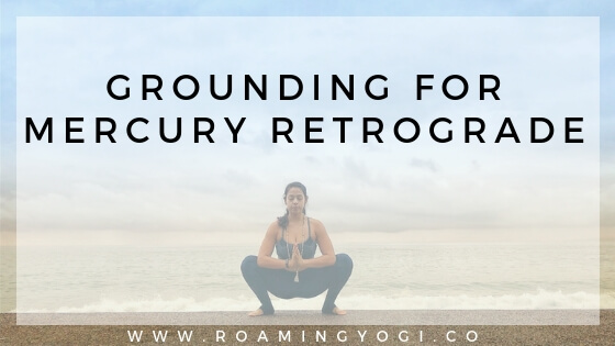 Image of a young woman in the yoga position malasana - squat, with her palms touching at the center of the chest, with text overlay: Grounding for Mercury Retrograde. www.roamingyogi.co