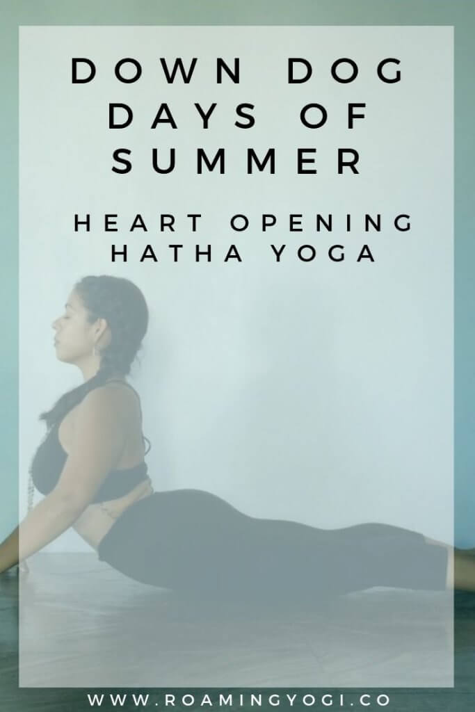 Image of a young woman in the yoga pose Cobra pose, with text overlay: Down Dog Days of Summer. Heart Opening Hatha Yoga. www.roamingyogi.co